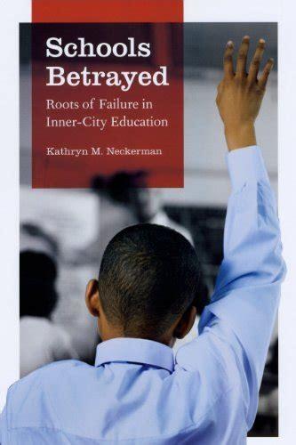 3d5cf7e38f18c Schools Betrayed Neckerman Kathryn M (ePUB PDF)