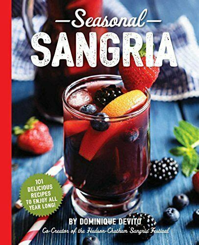 Seasonal Sangria 101 Delicious Recipes To Enjoy All Year Long The Art Of Entertaining