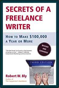 Secrets Of A Freelance Writer How To Make 100 000 A Year Or More
