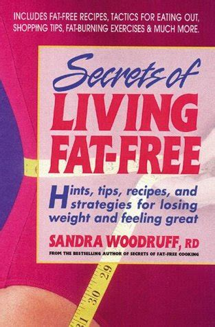 Secrets Of Living Fatfree Hints Tips Recipes And Strategies For Losing Weight And Feeling Great