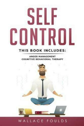 Self Control This Book Includes 1 Anger Management 2 Cognitive Behavioral Therapy