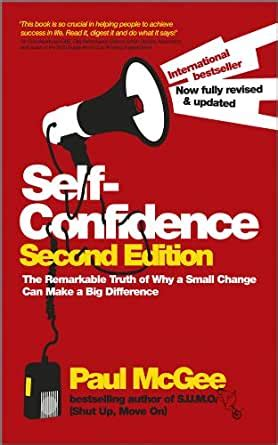 SelfConfidence The Remarkable Truth Of Why A Small Change Can Make A Big Difference