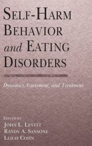SelfHarm Behavior And Eating Disorders Dynamics Assessment And Treatment