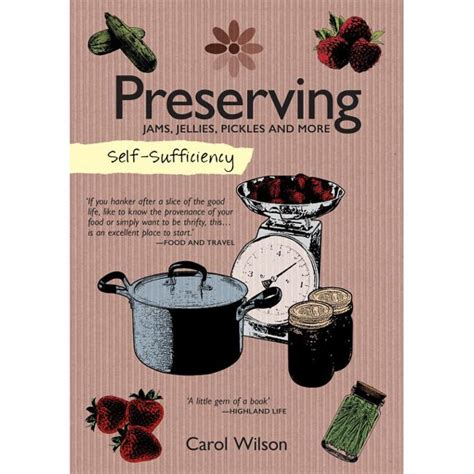 SelfSufficiency Preserving Jams Jellies Pickles And More