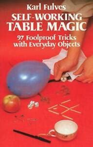 Selfworking Table Magic Ninetyseven Foolproof Tricks With Everyday Objects