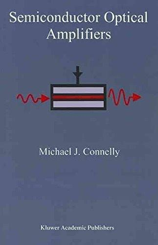 Semiconductor Optical Amplifiers Connelly Michael J (ePUB/PDF) on