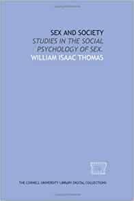 Sex And Society Studies In The Social Psychology Of Sex 1907