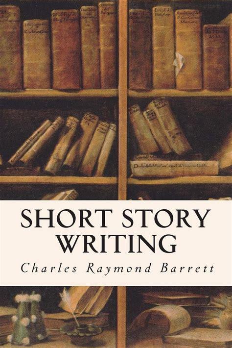 Download Short Story Writing Barrett Charles Raymond From