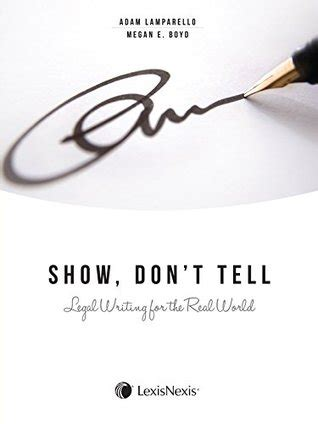 Show Dont Tell Legal Writing For The Real World