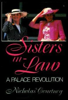 Sisters In Law The Palace Revolution How Princess Diana And Sarah Ferguson Changed The Face Of Royalty Windsor Selections