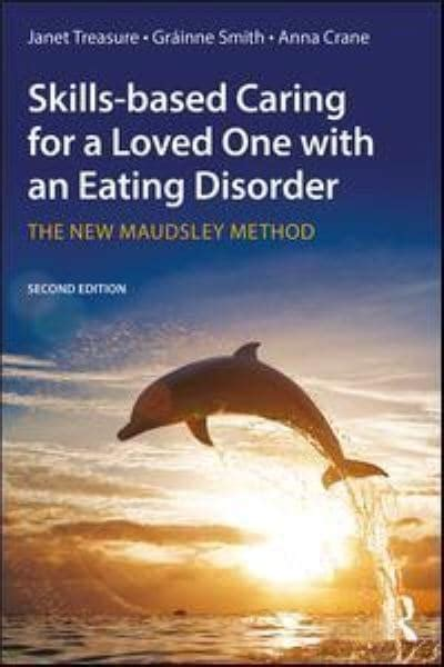 Skillsbased Caring For A Loved One With An Eating Disorder