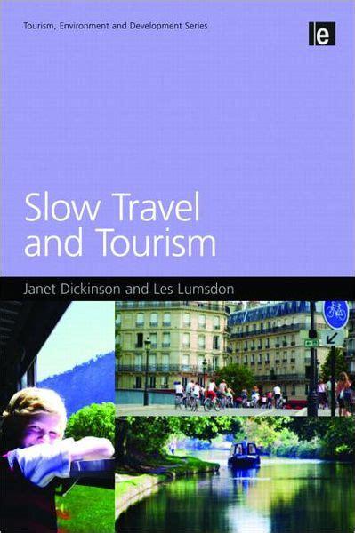 Slow Travel And Tourism Dickinson Janet Lumsdon Les (ePUB/PDF) Free