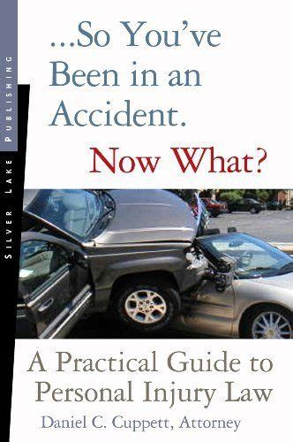 So Youve Been In An Accident Now What Everyones Guide To Personal Injury Law