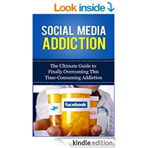 Social Media Addiction The Ultimate Guide To Finally Overcoming This TimeConsuming Addiction