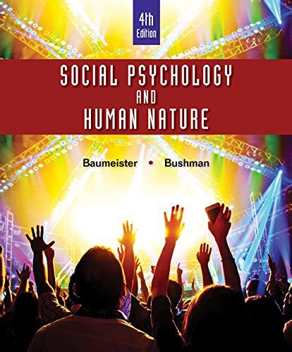 Social Psychology And Human Nature Comprehensive Edition Mindtap For Psychology
