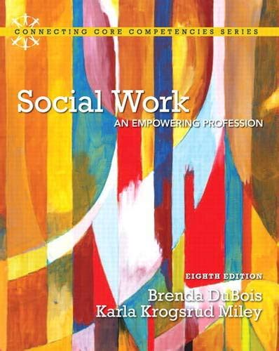 Social Work An Empowering Profession 8th Edition Connecting Core Competencies