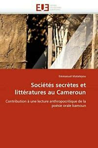 Societes Secretes Et Litteratures Au Cameroun
