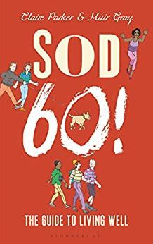 Sod Sixty The Guide To Living Well