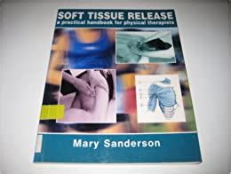 Soft Tissue Release A Practical Handbook For Physical Therapists