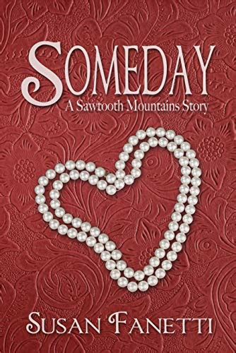 Someday Sawtooth Mountains Stories Book 2