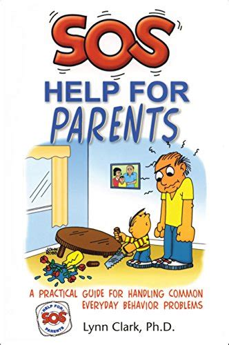 Sos Help For Parents Third Edition A Practical Guide For Handling Common Everyday Behavior Problems