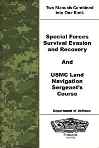 Special Forces Survival Evasion And Recovery And Usmc Land Navigation Sergeants Course