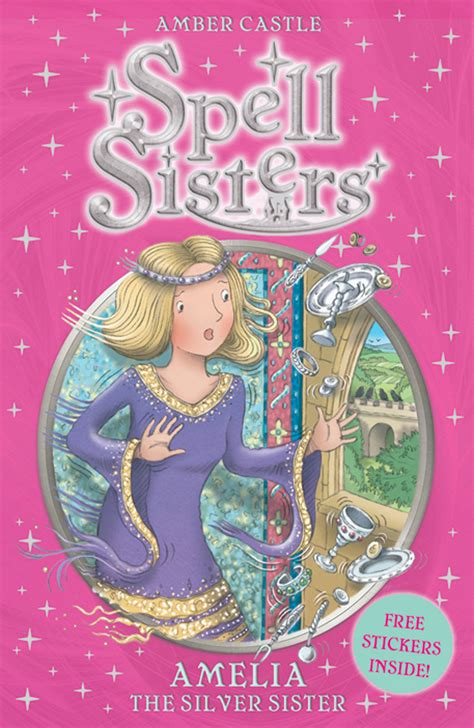 Spell Sisters Amelia The Silver Sister Hall Mary Castle Amber ...
