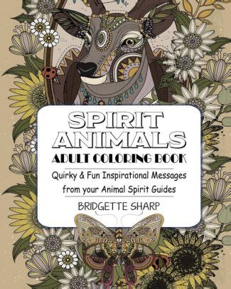 Spirit Animals Adult Coloring Book Quirky Fun Inspirational Messages From Your Animal Spirit Guides