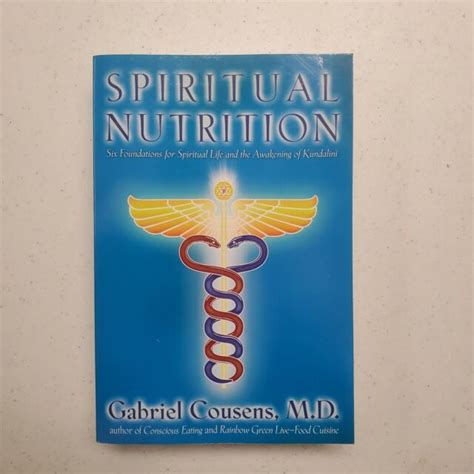 Spiritual Nutrition Six Foundations For Spiritual Life And The Awakening Of Kundalini