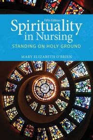 Spirituality In Nursing Standing On Holy Ground 2nd Edition