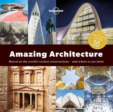 Spotters Guide To Amazing Architecture A Lonely Planet English Edition