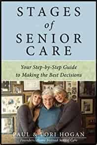 Stages Of Senior Care Your StepbyStep Guide To Making The Best Decisions
