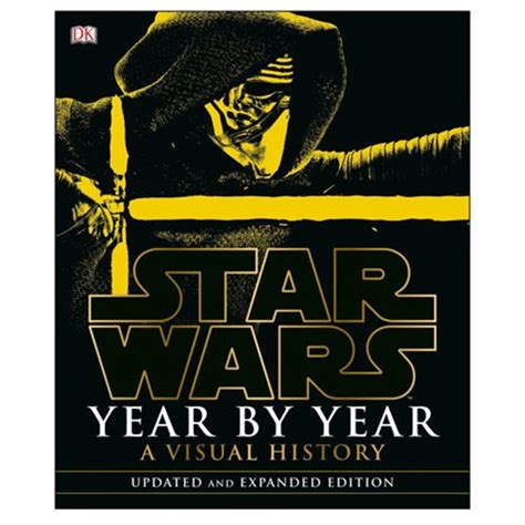 Star Wars Year By Year A Visual History Updated Edition