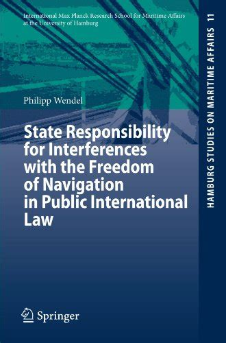 State Responsibility For Interferences With The Freedom Of Navigation In Public International Law Hamburg Studies On Maritime Affairs