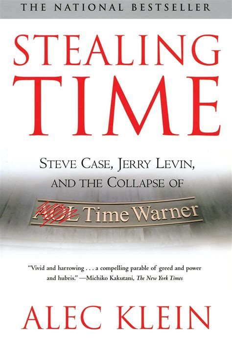 Stealing Time Steve Case Jerry Levin And The Collapse Of AOL Time Warner