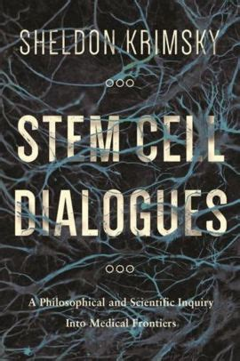 Stem Cell Dialogues A Philosophical And Scientific Inquiry Into Medical Frontiers