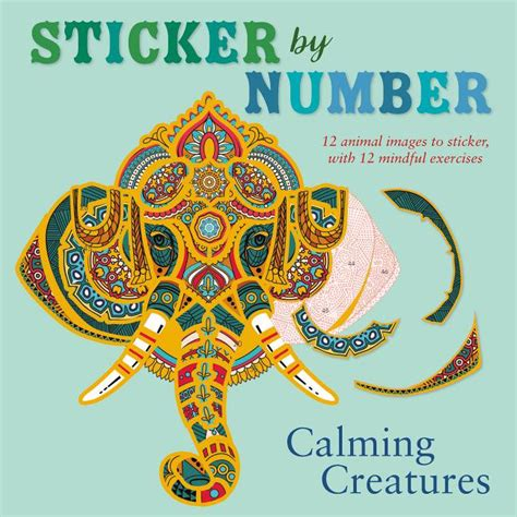 Sticker By Number Calming Creatures 12 Animal Images To Sticker With 12 Mindful Exercises