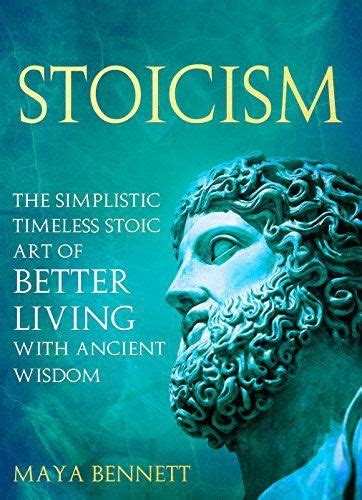 Stoicism The Simplistic Timeless Stoic Art Of Better Living With Ancient Wisdom English Edition
