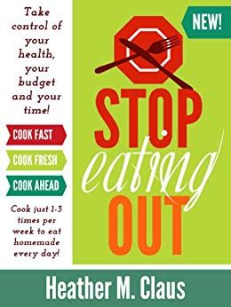 Stop Eating Out Take Control Of Your Health Your Budget And Your Time