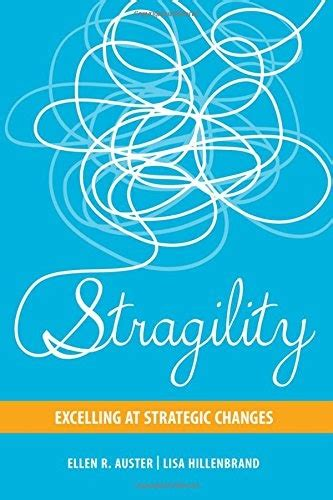 Stragility Excelling At Strategic Changes Rotmanutp Publishing