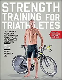 Strength Training For Triathletes The Complete Program To Build Triathlon Power Speed And Muscular Endurance English Edition