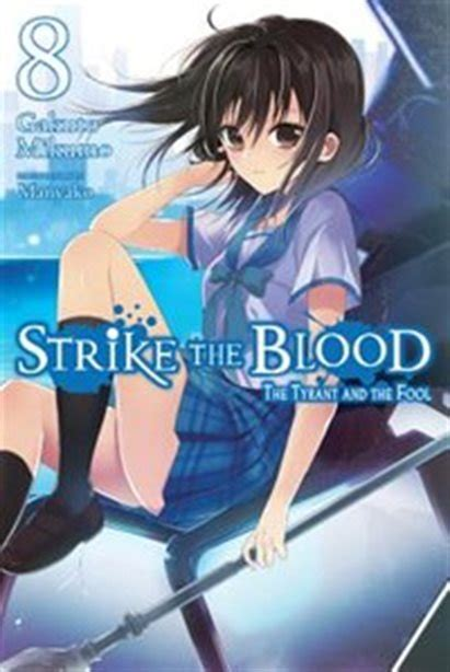 Strike The Blood Vol 8 Light Novel The Tyrant And The Fool