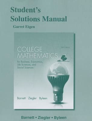 Student Solutions Manual For College Mathematics For Business Economics Life Sciences Social Sciences
