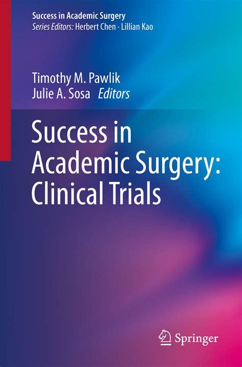 Success In Academic Surgery Clinical Trials Pawlik Timothy M Sosa ...