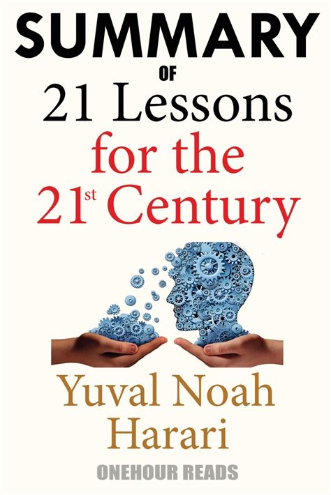 Summary 21 Lessons For The 21st Century By Yuval Noah Harari