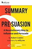 Summary Of Pre Suasion By Robert Cialdini 2 Summaries In 1 In Depth Kindle Version And Bonus 2 Page Pdf English Edition
