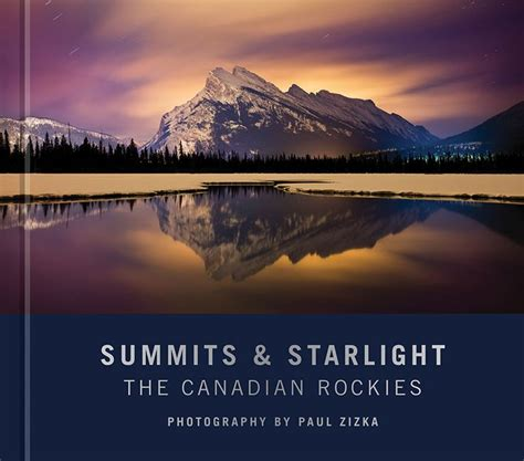 Summits And Starlight The Canadian Rockies
