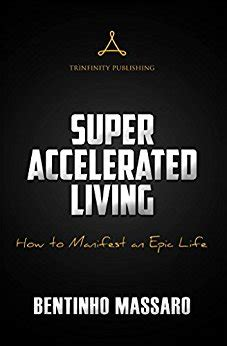 Super Accelerated Living How To Manifest An Epic Life English Edition