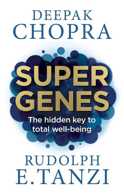 Super Genes The Hidden Key To Total Well Being