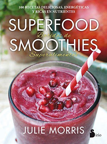 Superfood Smoothies Spanish Edition